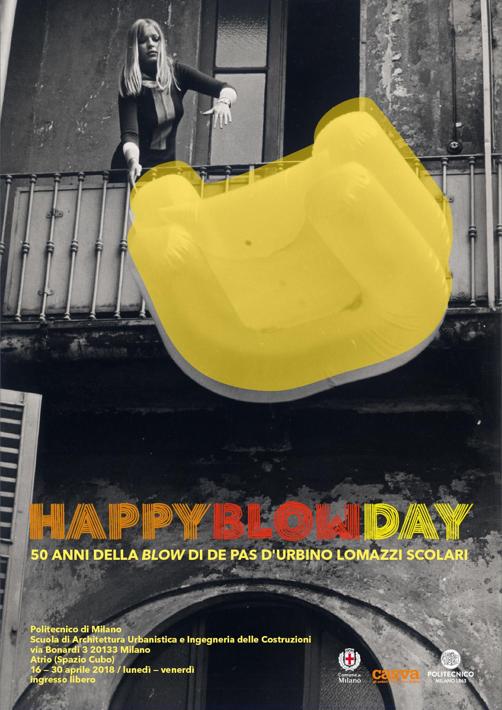Happy Blow day: CASVA Enrico Delitala De Pas D Urbino Lomazzi Jonathan De Pas Donato D Urbino Paolo Lomazzi Politecnico di Milano Maria Fratelli Mariella Brenna